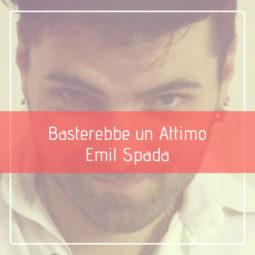 """Grandi collaborazioni per il cantautore imolese Emil Spada. In radio dal 21 Settembre con il nuovo singolo """"Basterebbe un attimo"""""""